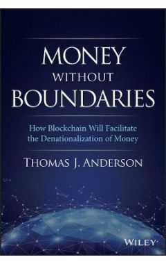 Money Without Boundaries: How Blockchain Will Faci litate the Denationalization of Money