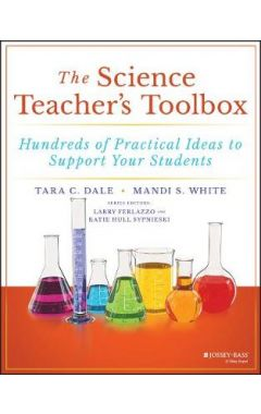 The Science Teacher's Toolbox: Hundreds of Practic al Ideas to Support Your Students