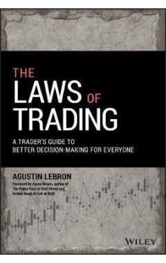 The Laws of Trading - A Trader's Guide to Better Decision-Making for Everyone