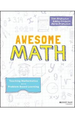 Awesome Math: Teaching Mathematics with Problem Ba sed Learning