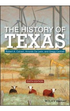 The History of Texas, Sixth Edition