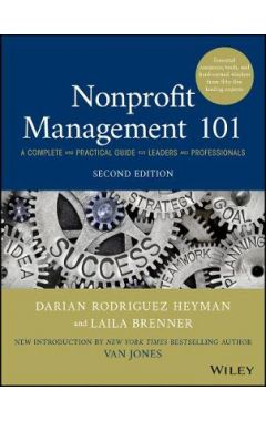 Nonprofit Management 101: A Complete and Practical  Guide for Leaders and Professionals, 2nd edition