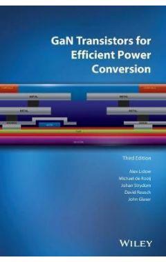 GaN Transistors for Efficient Power Conversion, 3r d Edition