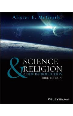 Science and Religion: A New Introduction, 3rd Edit ion