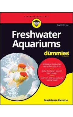 Freshwater Aquariums For Dummies, 3rd Edition