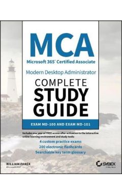 MCA Modern Desktop Administrator Complete Study Gu ide: Exam MD-100 and Exam MD-101