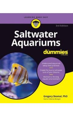 Saltwater Aquariums For Dummies 3rd Edition