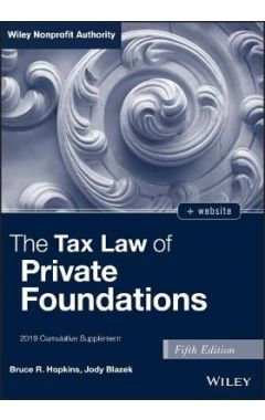 The Tax Law of Private Foundations, 5th Edition + WS 2019 Cumulative Supplement