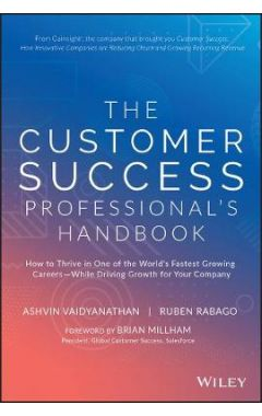 The Customer Success Professional's Handbook: How to Thrive in One of the World's Fastest Growing C