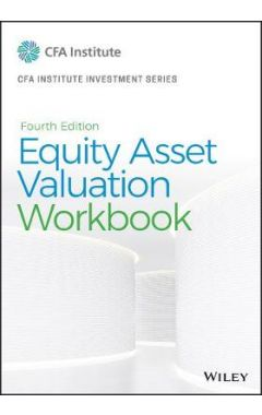 Equity Asset Valuation Workbook, Fourth Edition