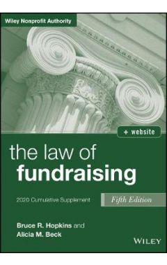 The Law of Fundraising, 5th Edition 2020 Cumulativ e Supplement