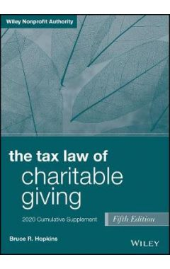 The Tax Law of Charitable Giving, Fifth Edition 20 19 Cumulative Supplement