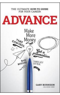 Advance: The Ultimate How-To Guide For Your Career