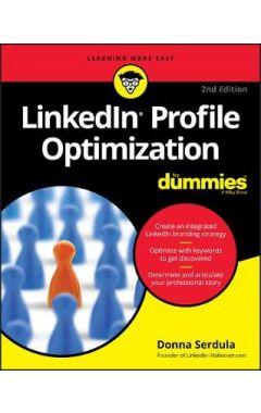 LinkedIn Profile Optimization For Dummies, 2nd Edi tion