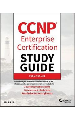 CCNP Enterprise Certification Study Guide: Impleme nting and Operating Cisco Enterprise Network Core