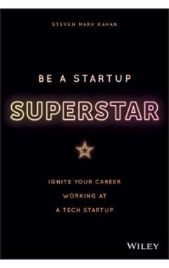 Startup Superstar: Ignite Your Career Working at a  Tech Startup