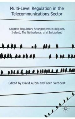 Multi-Level Regulation in the Telecommunications Sector: Adaptive Regulatory Arrangements in Belgium