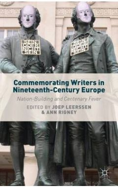 Commemorating Writers in Nineteenth-Century Europe (hardcover)