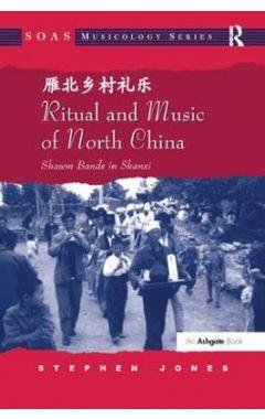 Ritual and Music of North China: Shawm Bands in Shanxi
