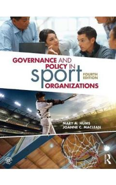 Governance and Policy in Sport Organizations 4e