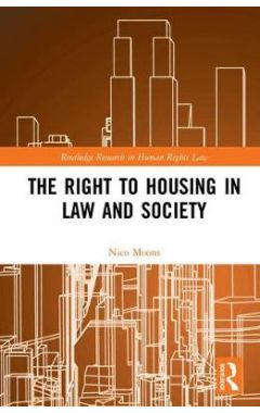 The Right to housing in law and society
