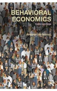 BEHAVIORAL ECONOMICS, THIRD EDITION