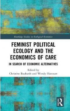 Feminist Political Ecology and the Economics of Care