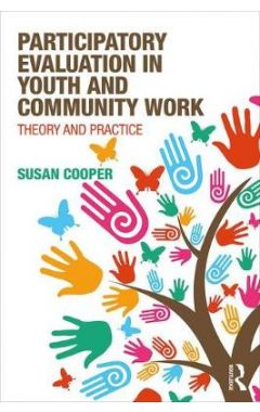 Participatory Evaluation in Youth and Community Work: Theory and Practice
