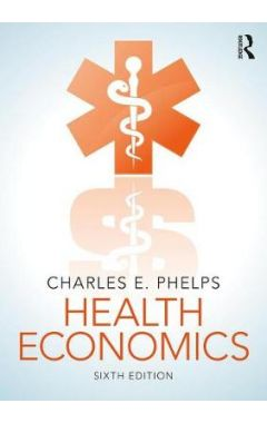 HEALTH ECONOMICS 6E