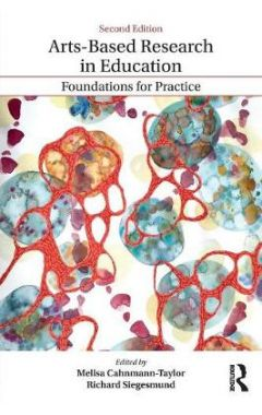 Arts-Based Research in Education: Foundations for Practice