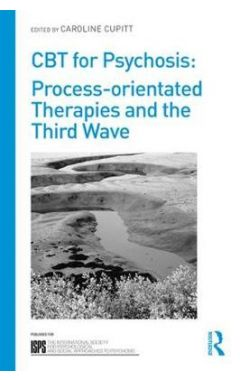 CBT for Psychosis: Process-orientated Therapies and the Third Wave