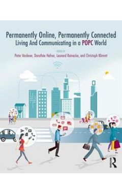 PERMANENTLY ONLINE, PERMANENTLY CONNECTED: LIVING AND COMMUNICATING IN A POPC WORLD
