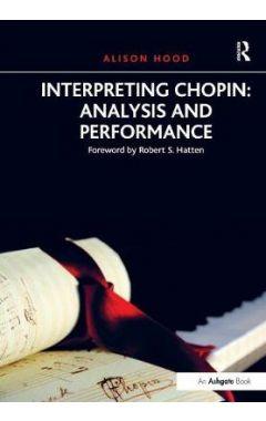 Interpreting Chopin: Analysis and Performance