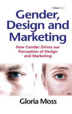 Gender, Design and Marketing: How Gender Drives our Perception of Design and Marketing