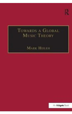 Towards a Global Music Theory: Practical Concepts and Methods for the Analysis of Music Across Human