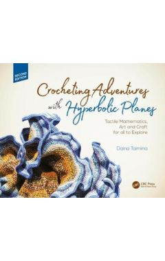 CROCHETING ADVENTURES WITH HYPERBOLIC PLANES, SECOND EDITION