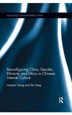 Reconfiguring class, gender, ethnicity and ethics in Chinese internet culture