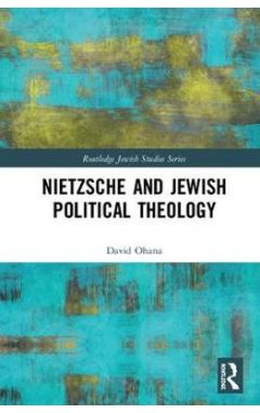 Nietzsche and Jewish Political Theology