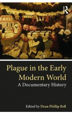 Plague in the Early Modern World: A Documentary History