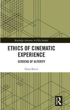 Ethics of Cinematic Experience: Screens of Alterity