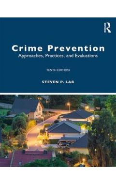Crime Prevention: Approaches, Practices, and Evaluations