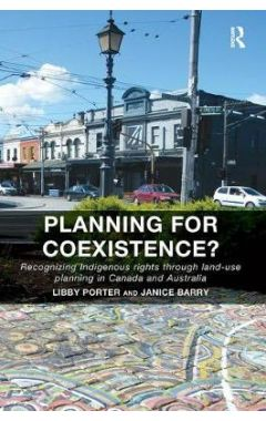 Planning for Coexistence?: Recognizing Indigenous rights through land-use planning in Canada and Aus
