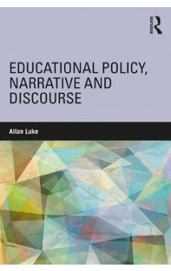 Educational Policy, Narrative and Discourse