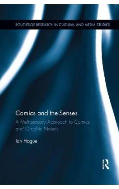 Comics and the Senses: A Multisensory Approach to Comics and Graphic Novels