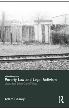 Poverty Law and Legal Activism: Lives that Slide Out of View