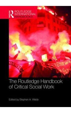 The Routledge Handbook of Critical Social Work (Routledge International Handbooks) 1st Edition