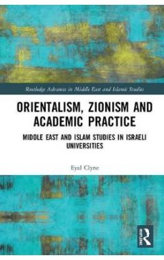 Orientalism, Zionism and Academic Practice