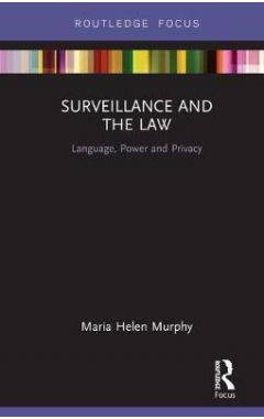 Surveillance and the Law: Language, Power and Privacy