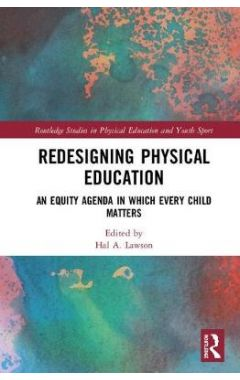 Redesigning Physical Education: An Equity Agenda in Which Every Child Matters