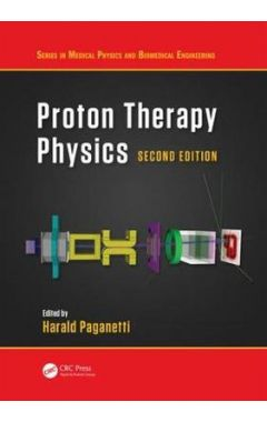 Proton Therapy Physics 2e